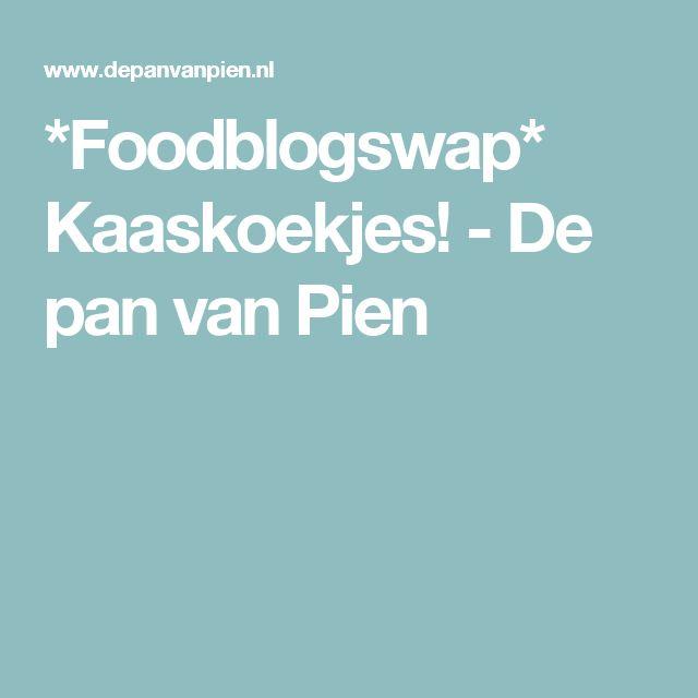 *Foodblogswap* Kaaskoekjes! - De pan van Pien