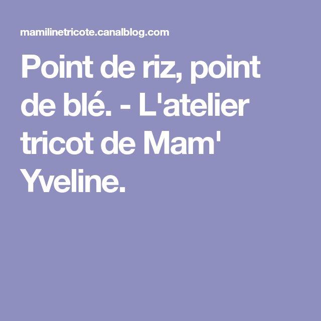 Point de riz, point de blé. - L'atelier tricot de Mam' Yveline.