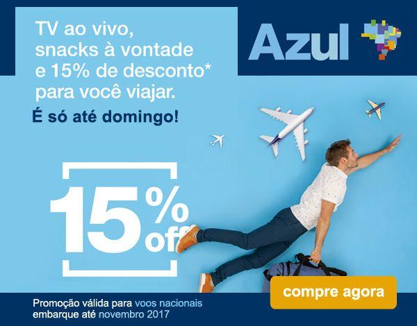Voe Azul Linhas Aéreas com 15%OFF para destinos nacionais. É só até domingo! :: Jacytan Melo Passagens