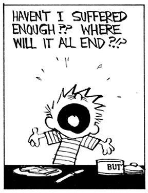 Calvin and Hobbes - When will it all end?!?