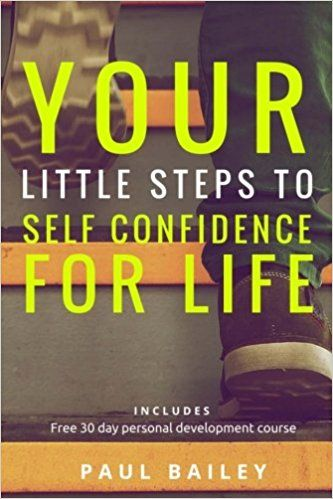 """Your Little Steps to Self Confidence for Life: Includes a free 30 day personal development course """"Little Steps"""" http://amzn.to/2vbUzqj   #confident #confidente #selfhelp #personality #selfimprovement #selfcare #selfdevelopment #selfempowerment #selfhelp #selftaught #selfworth #selfconfidence #selfmotivation #selfbelief #selfawareness #selfdiscipline #selfmode #selfgrowth #selftalk"""