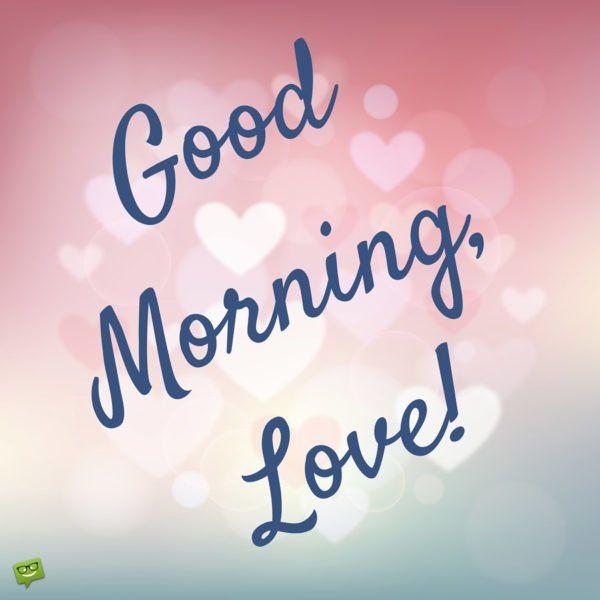 Good  Morning, Love!