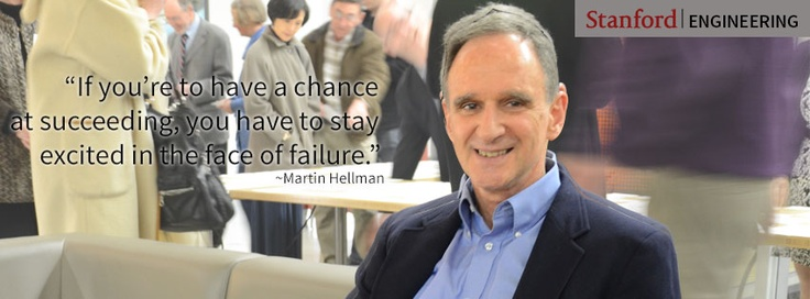"""""""If you're to have a chance   at succeeding, you have to stay   excited in the face of failure,"""" said Stanford Electrical Engineering Professor Emeritus Martin Hellman. Hellman was the co-inventor of public key cryptography."""