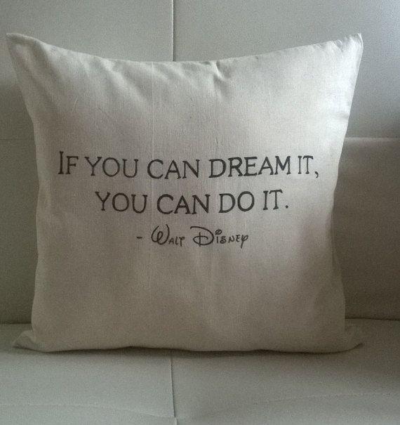"Handmade ""If you can dream it, you can do it - Walt Disney"" Pillow/Cushion/Throw pillow 37x37 cm ecru"