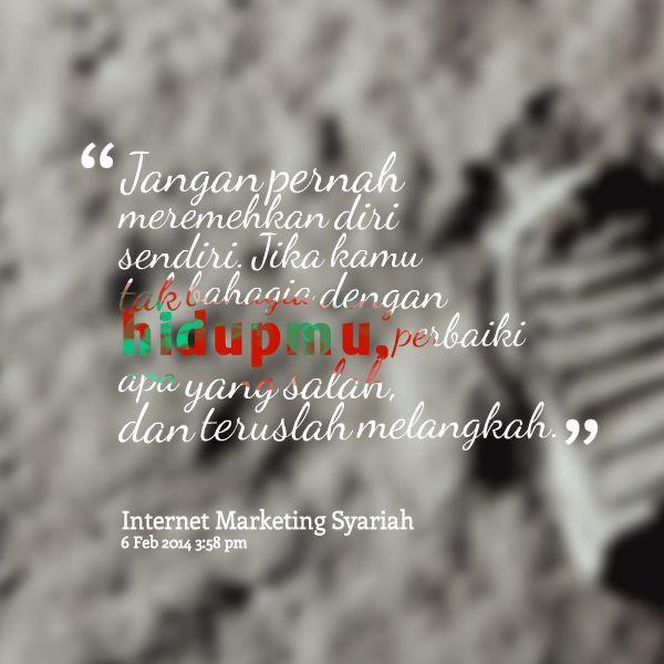 internet marketing syariah - jangan pernah remehkan dirimu sendiri. http://internetmarketingsyariah.com