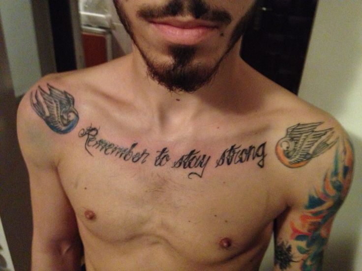 Remember to stay strong  #tattoo #bird # quote #chest #man