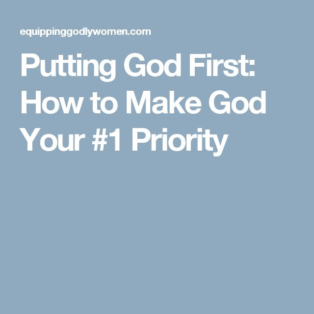 Putting God First: How to Make God Your #1 Priority