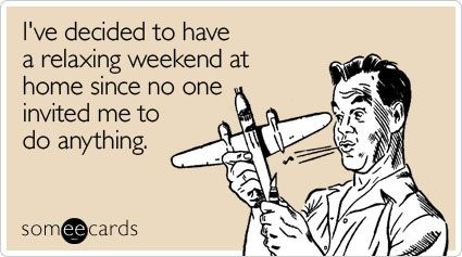 totally: My Life, Funny Stuff, Humor, Funnies, Relaxing Weekend, Ecards, Mylife, E Cards