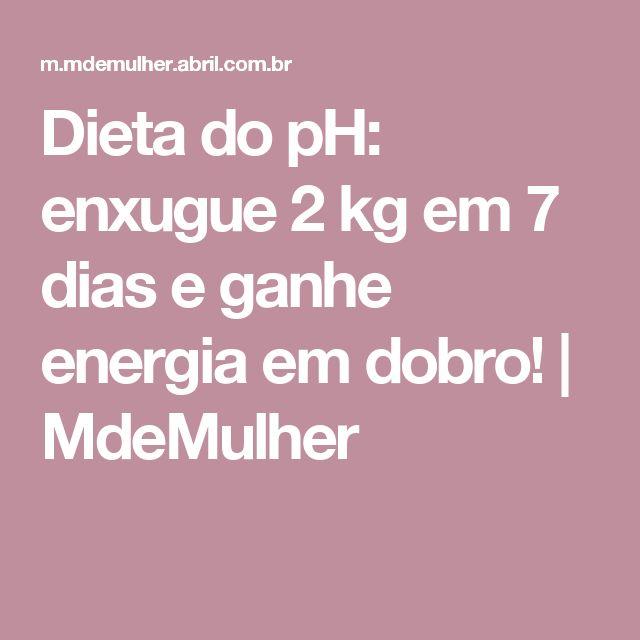 Dieta do pH: enxugue 2 kg em 7 dias e ganhe energia em dobro!   MdeMulher