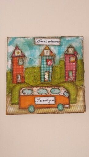 Home is wherever im with you mixed media canvas