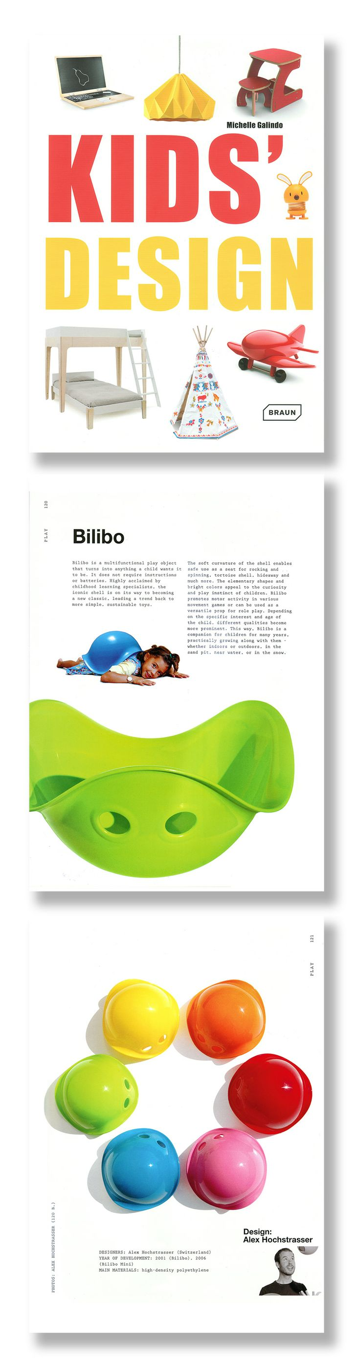 """KID'S DESIGN by Michelle Galindo: """"Successful kid's design unites quality, sustainability and safety with ingenuity, style and pleasure. This volume presents a selection of the most innovative designs for children, from novelties to the established classics. It is for all parents who value great design and want to pass it on to their children."""" Braun Publishing, 2014. #bilibo #design #alex_hochstrasser"""