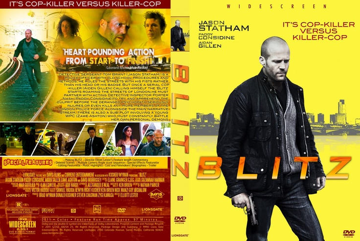 Blitz is a 2011 British crime film directed by Elliott Lester and starring Jason Statham, Paddy Considine, Aidan Gillen and David Morrissey.