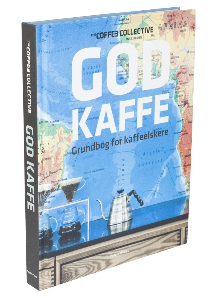 God Kaffe – Grundbog For Kaffeelskere | The Coffee Collective