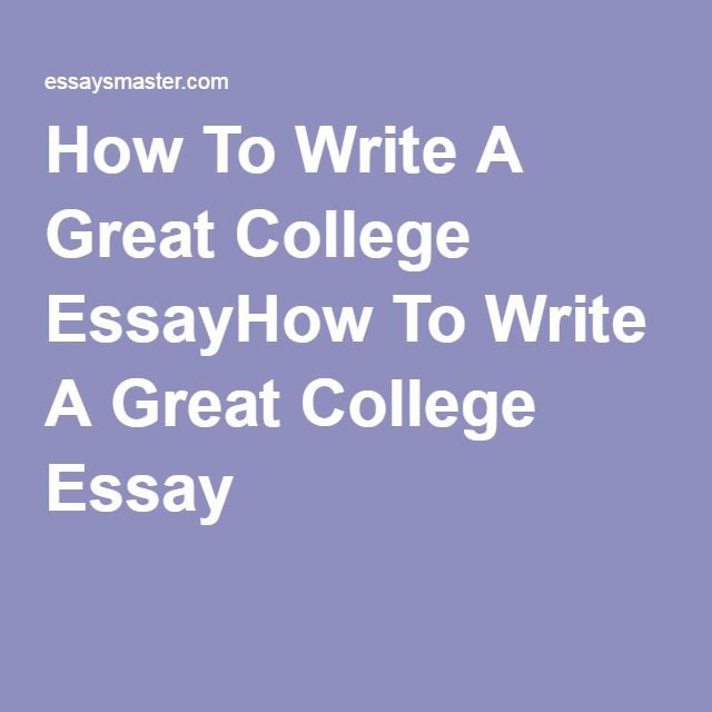 best essay writing services images argumentative how to write a great college essayhow to write a great college essay