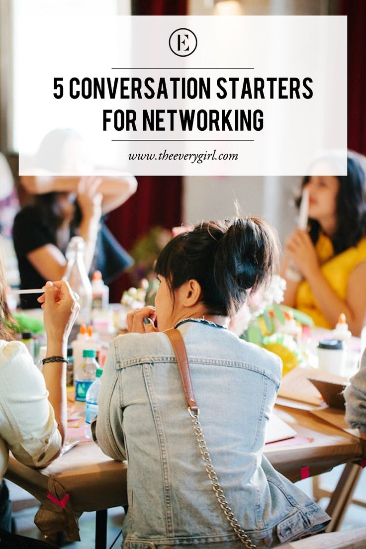 5 Conversation Starters to Take Networking to the Next Level #theeverygirl