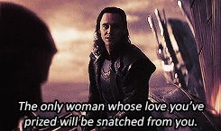 Part 9 - Loki tells Thor that he will lose something or someone that he loves and cares about.  Loki knows he won't be ready for it.