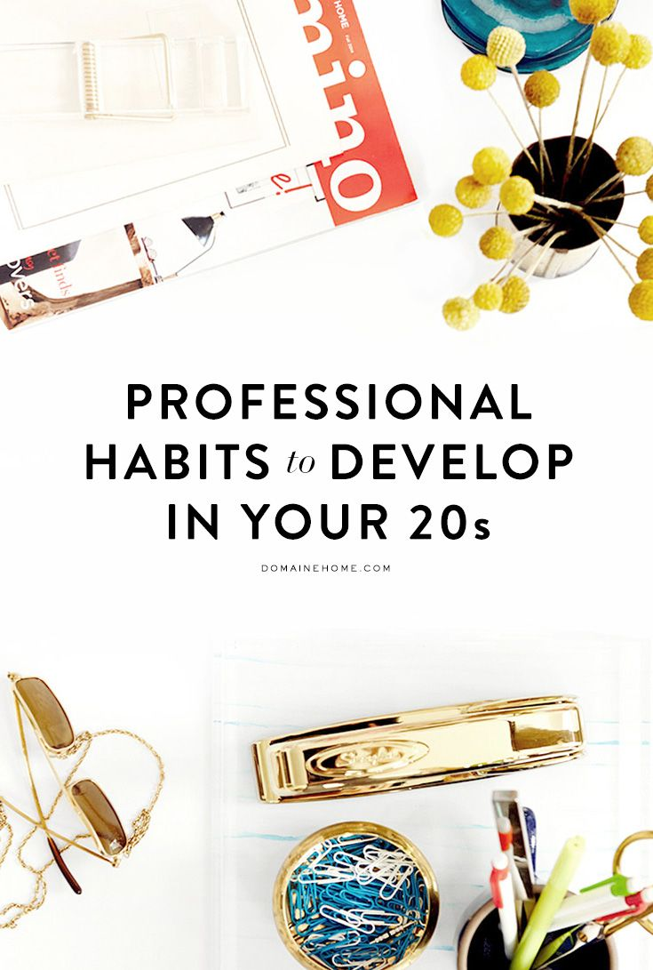***15 Professional Habits to Develop in Your 20s