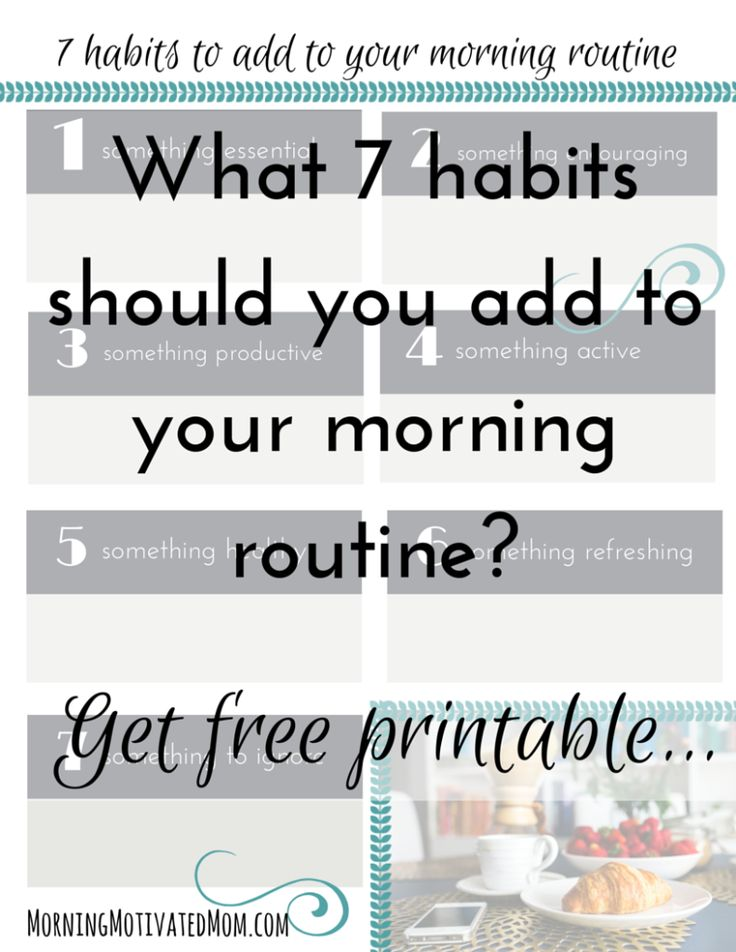 What morning rituals help you start your day off right? Here are 7 Habits to Add to Your Morning Routine. Including Free Printable Morning Habits Worksheet!
