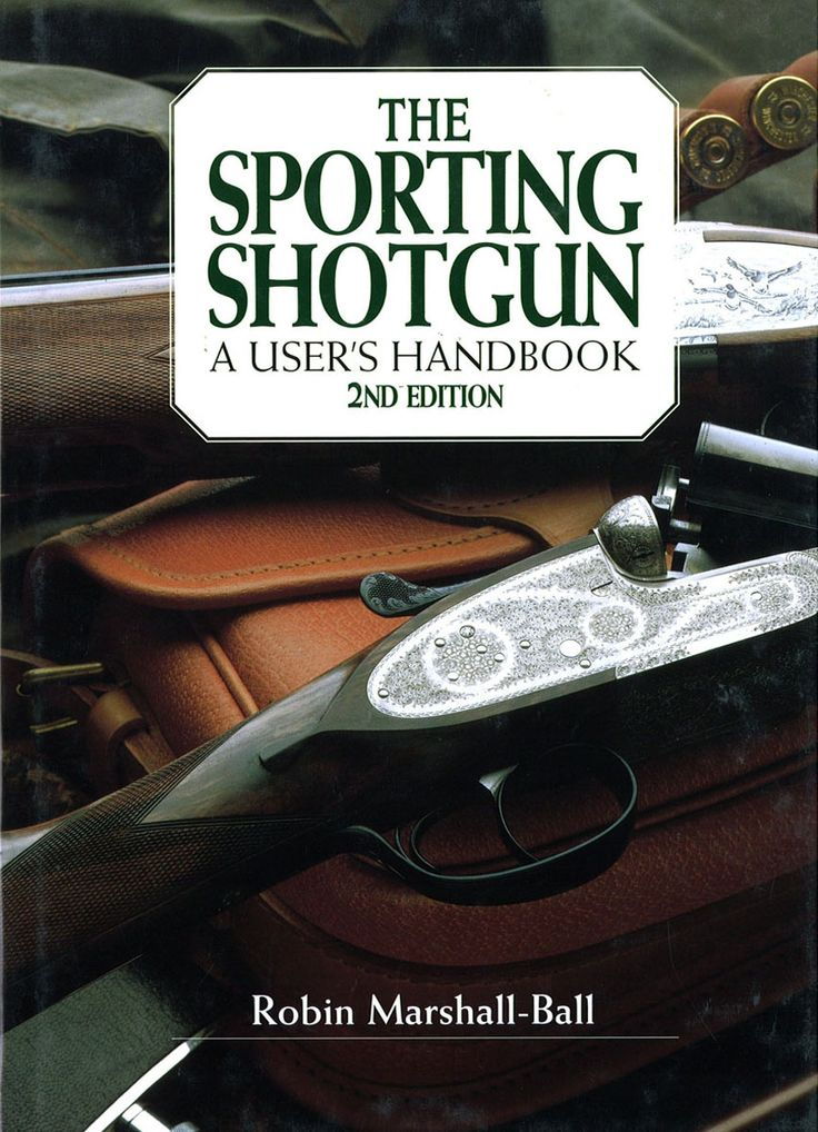 The Sporting Shotgun by Robin Marshal-Ball | Quiller Publishing. The history of the sporting shotgun began with Henry Nock's patent in 1787 and this book follows its development to the present day. Crammed with invaluable information on the evolution of the modern shotgun, repeaters, automatics and more, it is the must-have book for every shooting enthusiast. #sporting #shotgun #gunmaker