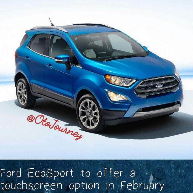 #Ford #EcoSport to offer a touchscreen option in February