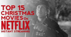 Top 15 Christmas Movies On Netflix For Instant Streaming
