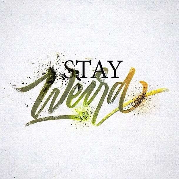 """""""Stay Weird"""" Calligraphy by David Milan - I agree David. Who wants to be normal? [Logos, Typography, Calligraphy, #NerdMentor]"""