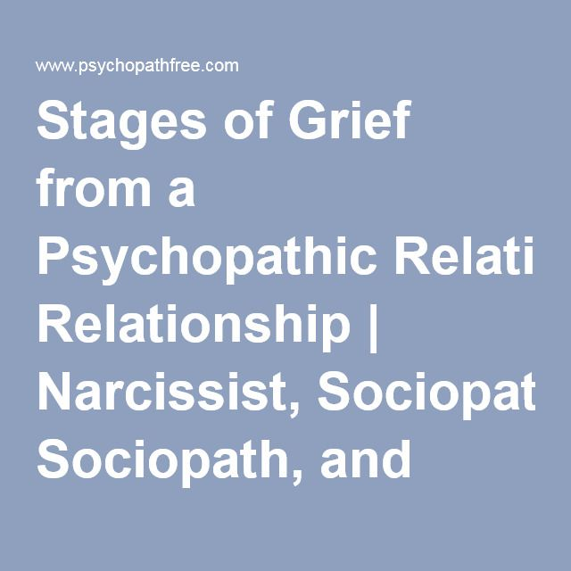 Stages of Grief from a Psychopathic Relationship | Narcissist, Sociopath, and Psychopath Abuse Recovery