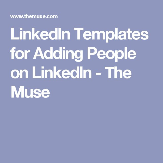 LinkedIn Templates for Adding People on LinkedIn - The Muse