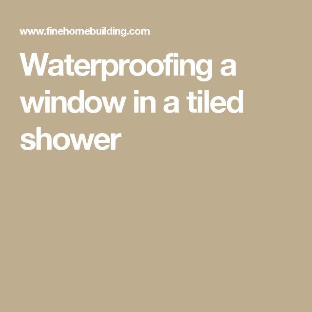 Waterproofing a window in a tiled shower