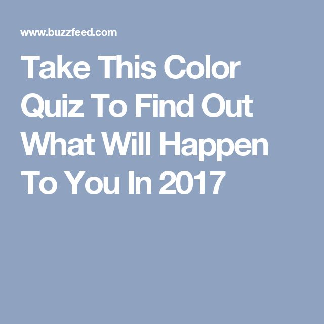 Take This Color Quiz To Find Out What Will Happen To You In 2017