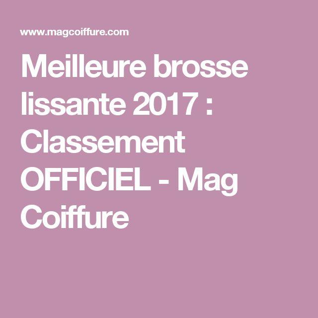 Meilleure brosse lissante 2017 : Classement OFFICIEL - Mag Coiffure