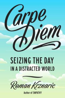 Seize the Day: The Modern Meaning of 'Carpe Diem' and the Art of Writing