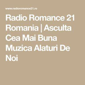 Radio Romance 21 Romania   Asculta Cea Mai Buna Muzica Alaturi De Noi