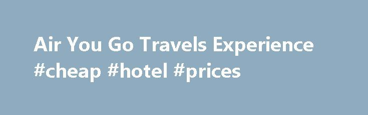 Air You Go Travels Experience #cheap #hotel #prices http://travel.nef2.com/air-you-go-travels-experience-cheap-hotel-prices/  #air travels # Air You Go Travels Experience LAST DAY SALE. LAST DAY SALE. LAST DAY SALE!! ROUNDTRIP AIRFARE + HOTEL + TOURS* + TAX! 1. 3D2N Boracay via Cebu: ₱3,288 (w/ Airfare) 2. 3D2N Boracay via Manila: ₱3,488 (w/ Airfare) 3. 3D2N Puerto Princesa via Manila: ₱4,888 (w/ Airfare) 4. 3D2N El Nido via […]
