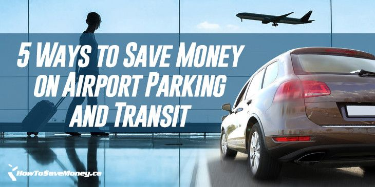 Save money the very first day you travel. Here are 5 ways you can cut costs going to and from the airport.
