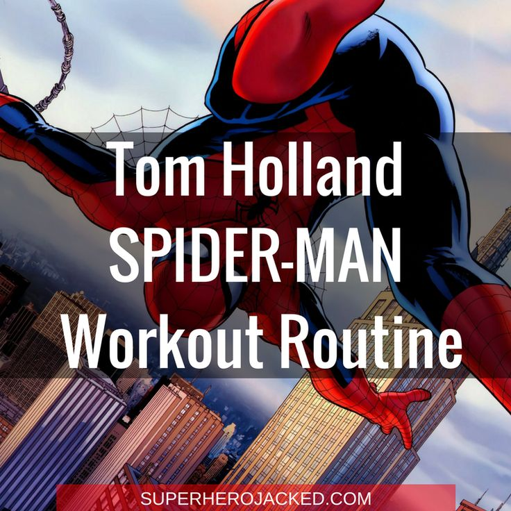 Tom Holland Spider-Man Workout Routine – How he got Ripped for Marvel