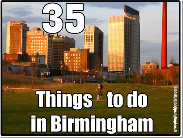 "35 Things To Do In Birmingham, Alabama, recently dubbed ""The Portland of the South."""
