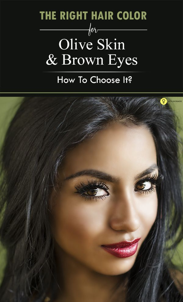 Hair Color Your Color And Eye Olive Skin Tone