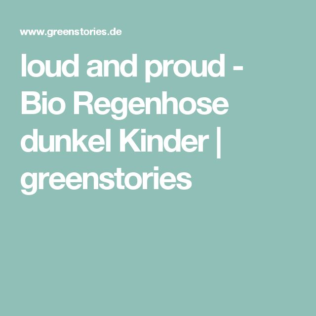 loud and proud - Bio Regenhose dunkel Kinder | greenstories