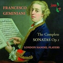 Francesco  Geminiani : The Complete SONATAS  Op. 1