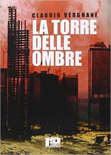 La libreria di Beppe: La torre delle ombre di Claudio Vergnani