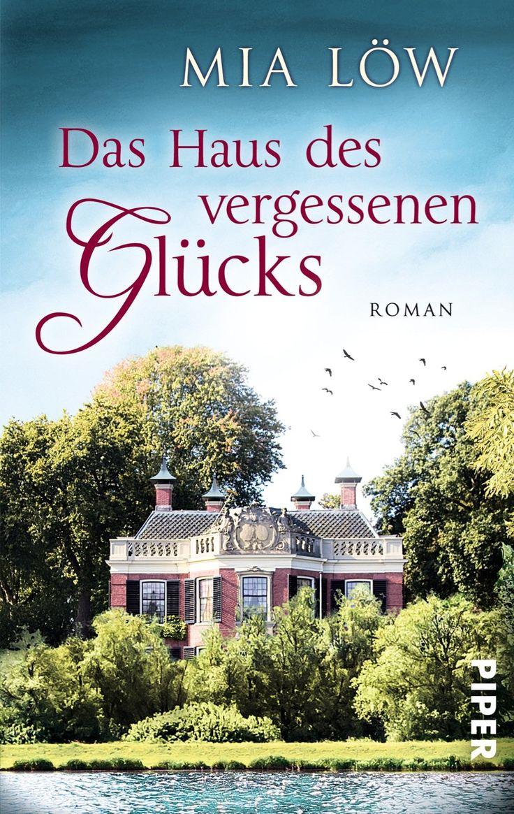 Mia Löw - Das Haus des vergessenen Glücks