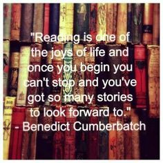 Benedict Cumberbatch quote about reading! Best Sherlock Holmes ever, and he reads! Brilliant!