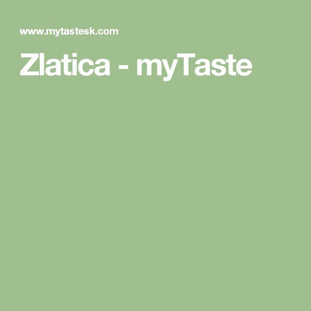 Zlatica - myTaste