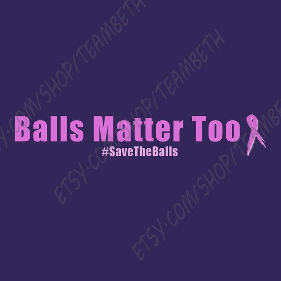 Testicular cancer awareness Balls matter too testicle by TeamBeth