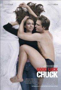 Good Luck Chuck (2007)  In order to keep the woman of his dreams from falling for another guy, Charlie Logan has to break the curse that has made him wildly popular with single women: Sleep with Charlie once, and the next man you meet will be your true love.