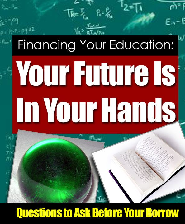 Financing Your Education Your Future Is In Your Hands