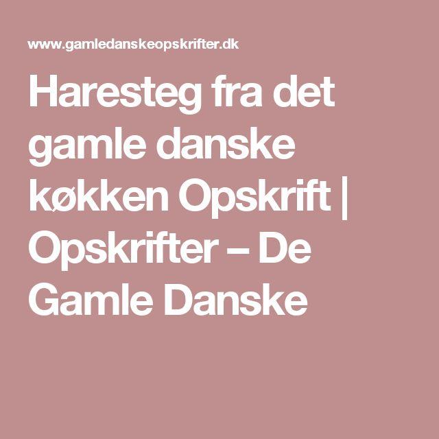 Haresteg fra det gamle danske køkken Opskrift | Opskrifter – De Gamle Danske