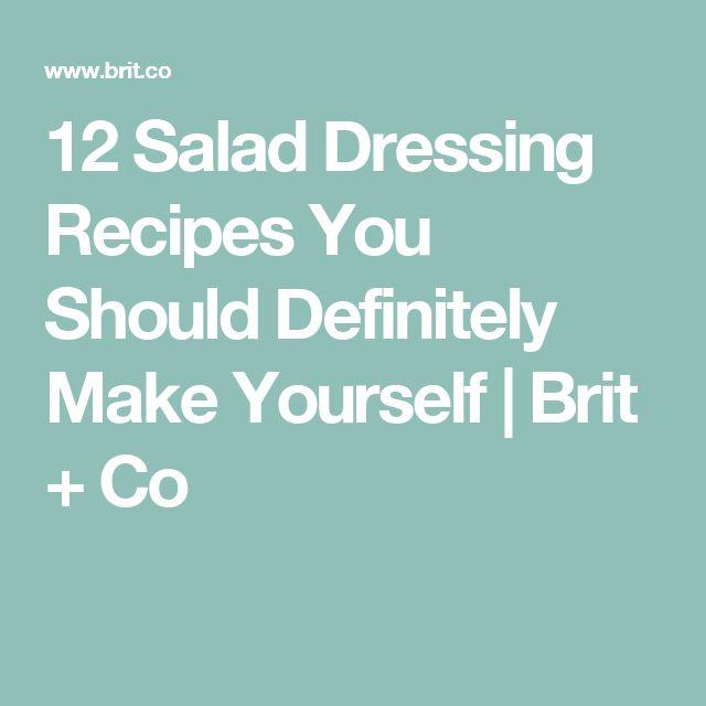 12 Salad Dressing Recipes You Should Definitely Make Yourself | Brit + Co