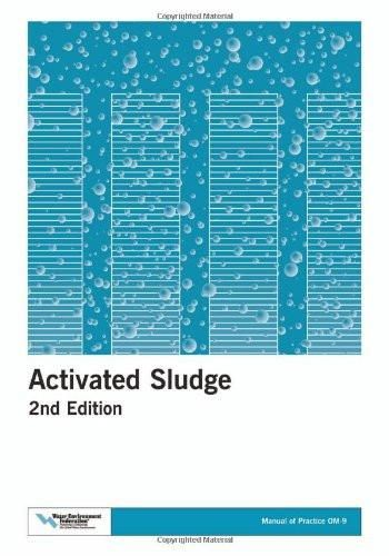 Activated Sludge (Manual of Practice: Operations and Maintenance, No. Om-9)